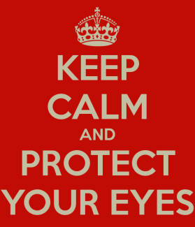 keep-calm-and-protect-your-eyes-2